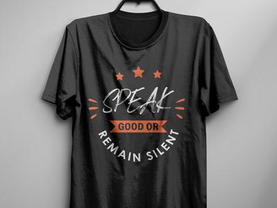 Speak good t shirt design print branding t shirt design vector typography t shirt design typography free t shirt t shirt design idea t shirt art t shirt design t shirt