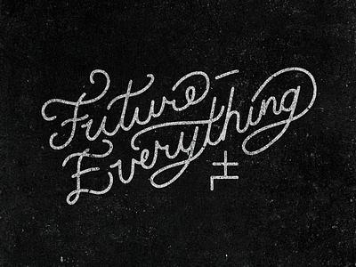 Future-Everything Script lifestyle hand drawn script hand-drawn script ftrvrythng future-everything