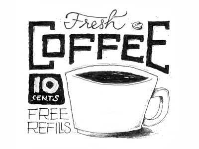 Fresh Coffee, Left-Handed marker sketch black white line drawing fine left left-handed coffee lettering hand-drawn prismacolor