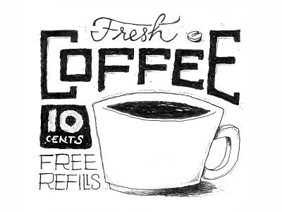 Fresh Coffee, Left-Handed marker sketch black white line drawing fine left left-handed coffee lettering hand-drawn prismacolor