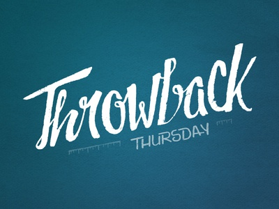 Throw Back Thursday Lettering lettering grungy gritty hand-drawn imperfect text white blue contrast thursday