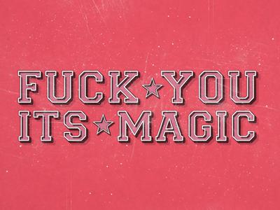 Fuck you its magic 300x400
