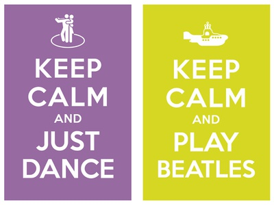 keep calm and just dance - keep calm and play beatles