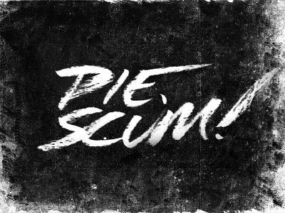 Die, Scum! die scum ink type lettering hand-letter punk dark