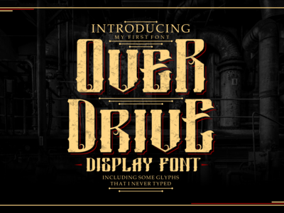 Introducing Overdrive Gothic Display Font