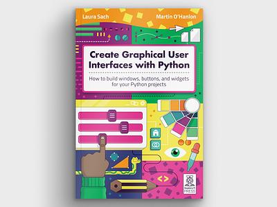 'Create GUIs with Python' book cover design colour palette print design book cover vector education digital art design illustration