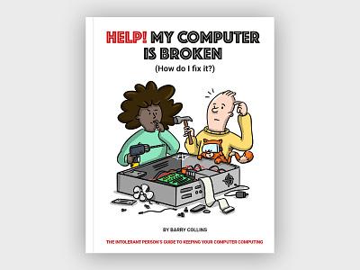 Help My Computer is Broken Cover Illustration artwork hand drawn book design design character design illustration