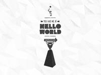Had Me At Hello World