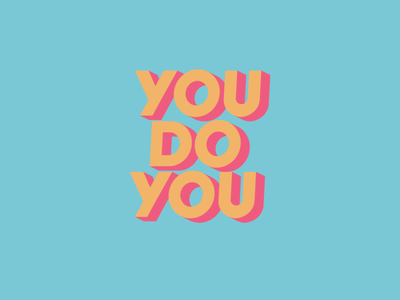 you do you daily illustrators bold font words 3d catchphrase you do you pink yellow blue type minimal lettering art typography vector illustrator illustration design logo