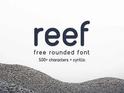 Reef - new free font! reef rounded latin download cyrillic design typography font free