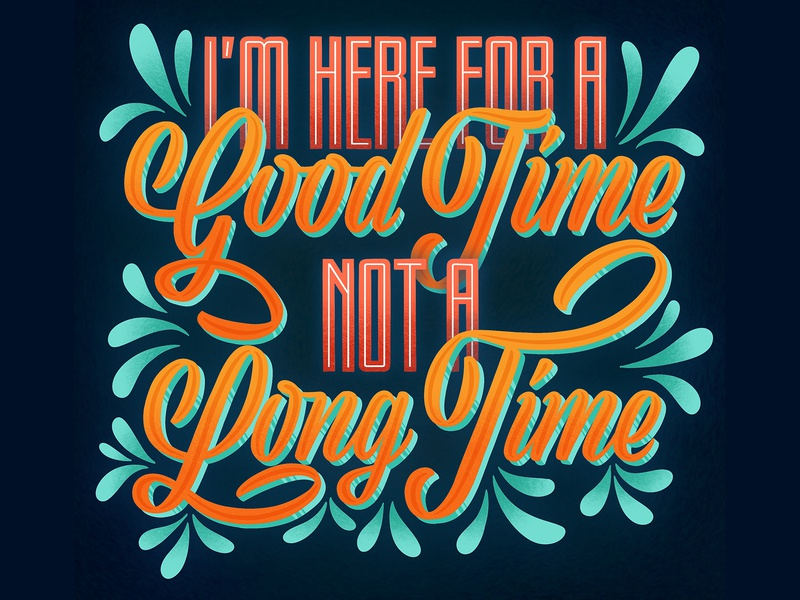 Here for a Good Time good time neon monoline script calligraphy handlettering vector typography design letter lettering illustration cool