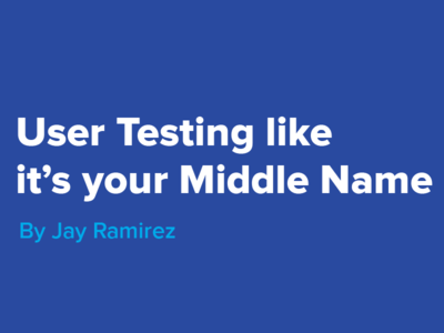 Blog Post: User Testing like it's your middle name. userfeedback usertesting