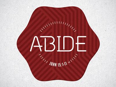 ABIDE abide maroon seal church chapel god john 15