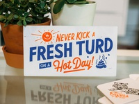 Kickin' Fresh Turds