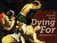 Sermon Branding - Revelation 5: A Mission Worth Dying For