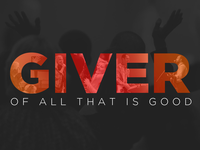 Album Single Artwork - Giver Of All That Is Good