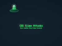 Css Slime Attacks