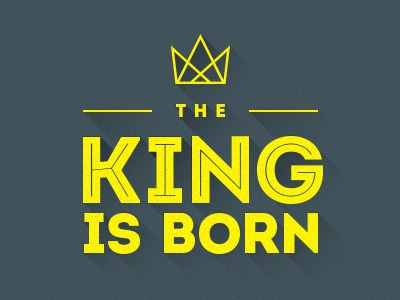The King is Born king jesus born christmas