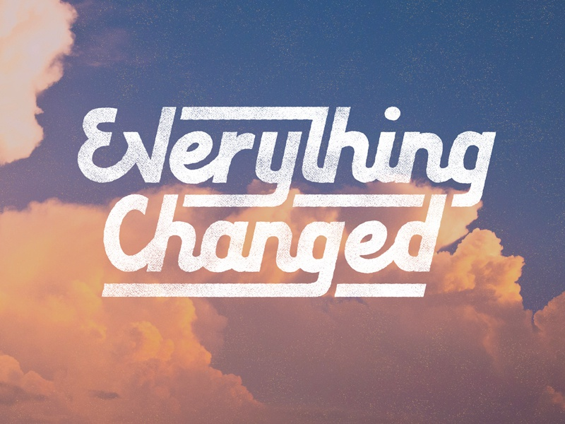 Everything Changed Lettering grace resurrection sunday easter lettering hand changed everything