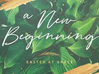 A New Beginning – Easter 2019 series sermon church logo grace easter