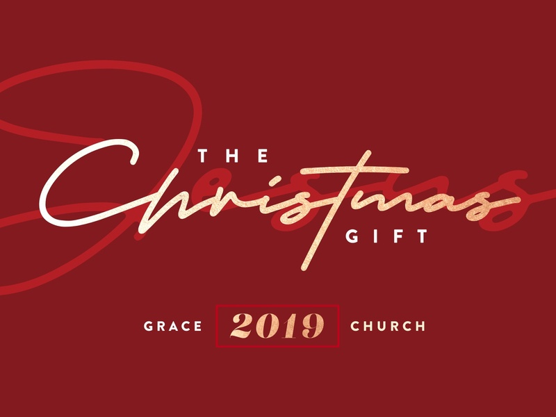 The Christmas Gift - Grace 2019 2019 church community grace christmas