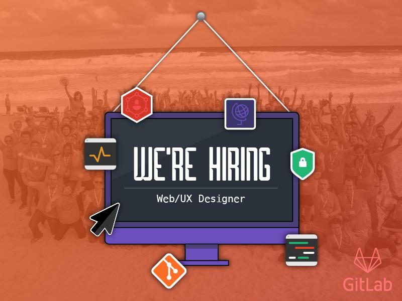 GitLab is hiring! Web/UX Designer (remote) ux web designer job remote gitlab git hiring