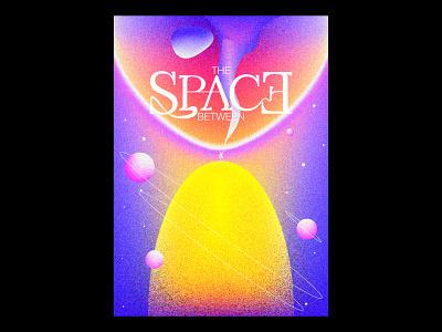 The Space Between texture print typography typographic poster illustration gradients design