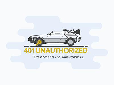 401 Unauthorized Illustration invalid credentials access denied error message back to the future unauthorized movie delorean car future 401