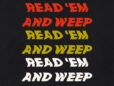 Read 'Em & Weep illustrator illustration typography art retro texture custom type typography