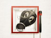 Break glass in case of emergency | Gas Mask