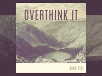 King Tide - Overthink It