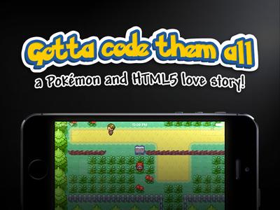 Gotta code them all, a Pokémon and HTML5 love story!