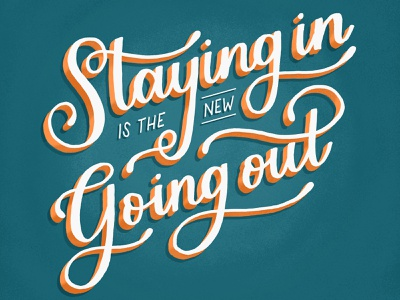 Staying In is the New Going Out design 3d type custom lettering hand lettering handlettering type illustration custom type typography lettering