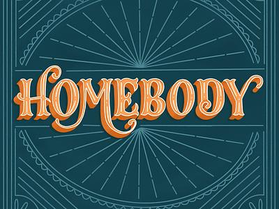 Homebody procreate custom vintage 3d type design custom lettering handlettering custom type type typography illustration hand lettering lettering