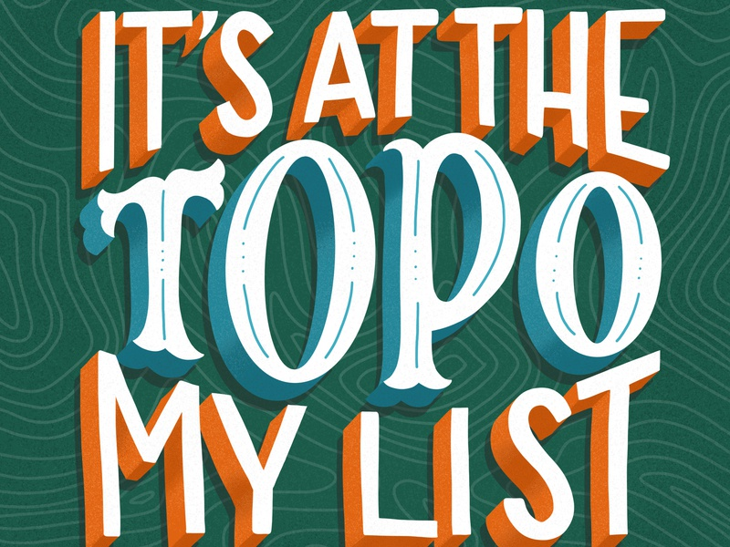 It's at the topo my list procreate custom illustration vintage custom 3d type type illustration custom lettering custom type handlettering typography hand lettering lettering