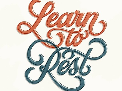Learn To Rest (Not To Quit) vintage design custom lettering hand lettering handlettering type custom type illustration typography lettering
