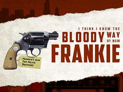 Frankie's Gun felice gun felice brothers
