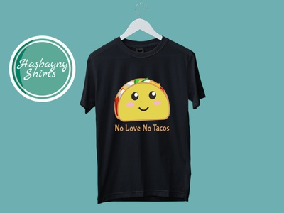No love No Tacos Design (t-Shirt Design) tshirt design tshirtdesign tshirt art tshirts tattoo tshirt love tacos t-shirt design illustration design