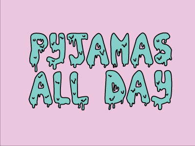 Pyjamas All Day - Hand-drawn type