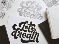 Let's Dream Lettering sketches