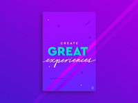 Create Great Experiences