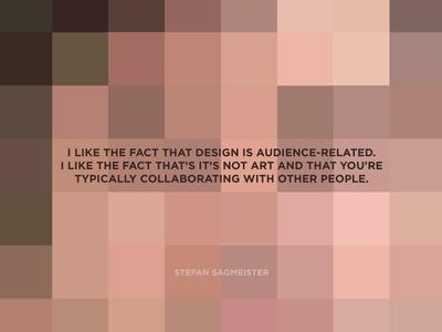 Designer Quote Series - Stefan Sagmeister