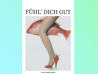 fuehl' dich gut: magazine for the culinarily inclined