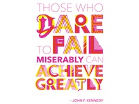 Those Who Dare to Fail — JFK Quote