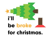 Broke for Christmas