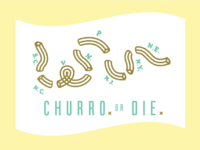 Churro OR DIE