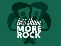 Less Sham More Rock