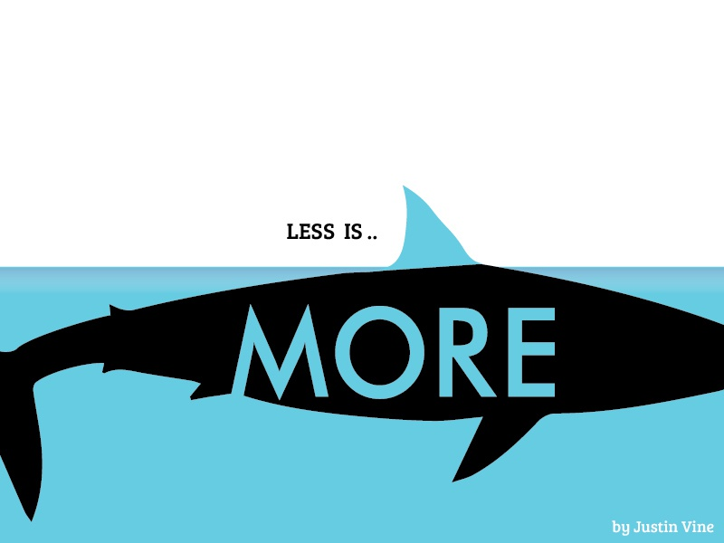 LESS IS MORE By White Site
