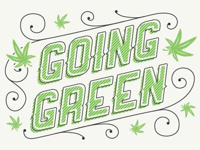 Going Green typography marijuana