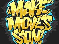 Make Moves Son!